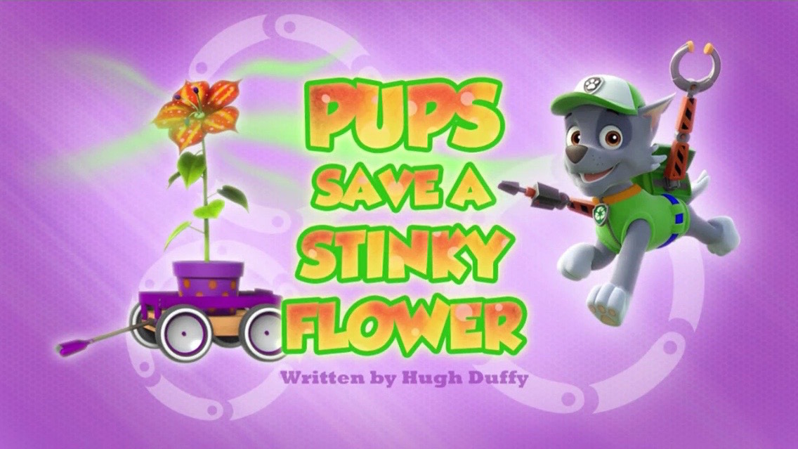 Pups Save A Stinky Flower Quotes Paw Patrol Wiki