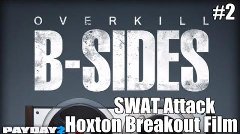 Payday 2 B-Sides SWAT Attack (From the Hoxton Breakout Short Film)