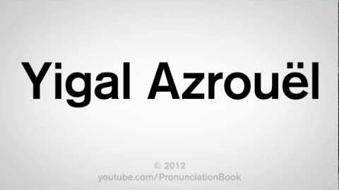 How to Pronounce Yigal Azrouel