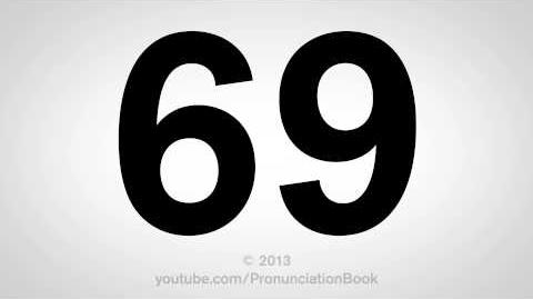 How to Pronounce 69