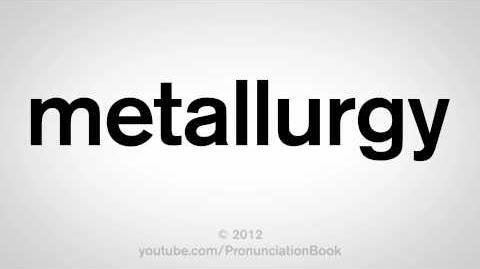 How to Pronounce Metallurgy