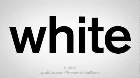 How to Pronounce White