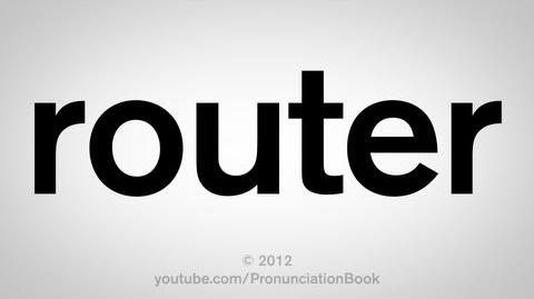How to Pronounce Router