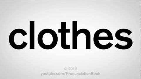 How to Pronounce Clothes