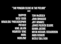 The Penguin Stays in the Picture - Cast