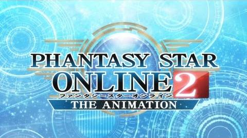 Phantasy Star Online 2 The Animation - Opening