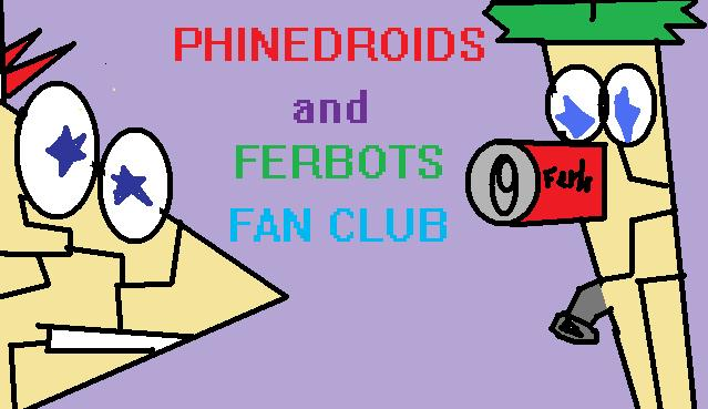Phinedroid Ferbots fan club
