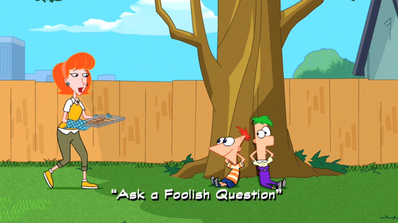 ask a foolish question phineas and ferb wiki fandom powered by