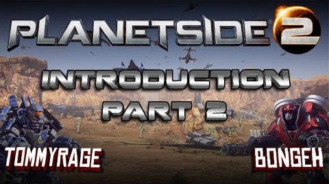 Planetside 2 Introduction Part 2