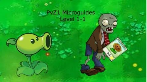 PvZ1 Microguides Level 1-1