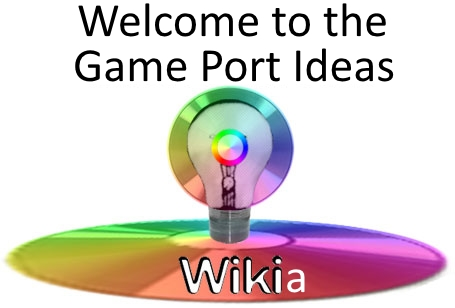 Welcome to the Game Port Ideas Wikia!