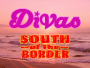 Divas South of the Border 1