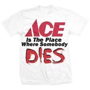 Ace Steel Ace is the Place Shirt