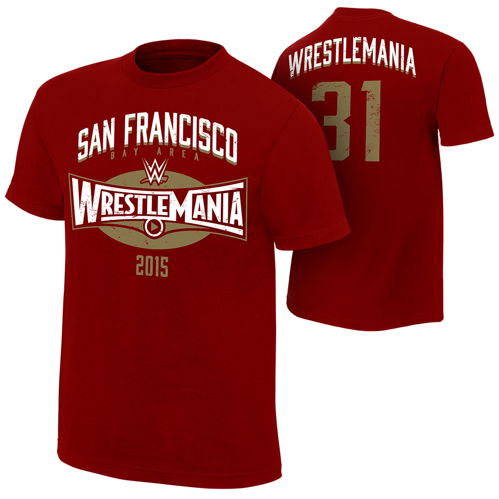 Wrestlemania 31 san francisco bay area t shirt pro for San francisco custom shirts