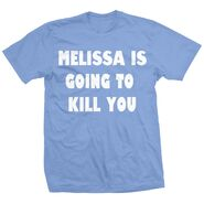 Melissa Anderson Melissa is Going to Kill You Shirt
