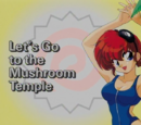 Let's Go to the Mushroom Temple
