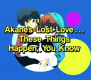 Akane's Lost Love... These Things Happen, You Know