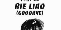 Bie Liao (Goodbye)