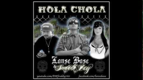 LANSE BASE - HOLA CHOLA ft SMOOTH BOY