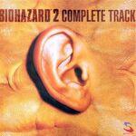 BIOHAZARD 2 COMPLETE TRACK