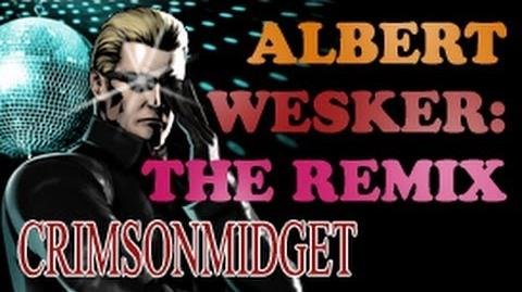 Albert Wesker The Remix!
