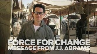Star Wars Force for Change - A Message from J.J. Abrams-0