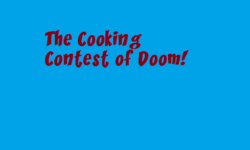 The Cooking Contest of Doom! titlecard