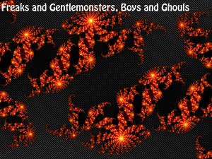 Freaks and Gentlemonsters, Boys and Ghouls
