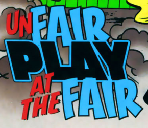 Unfair Play at the Fair title card