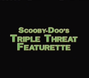 Scooby-Doo's Triple Threat Featurette