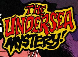 The Undersea Mystery! title card