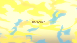 Big Trouble title card