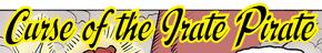 Curse of the Irate Pirate title card
