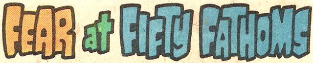 File:Fear at Fifty Fathoms title card.jpg