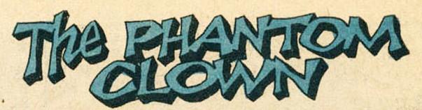 File:The Phantom Clown (GK) title card.jpg