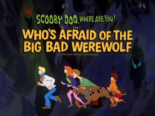 File:Who's Afraid Of The Big Bad Werewolf title card.png