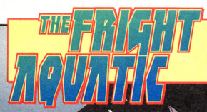 The Fright Aquatic title card