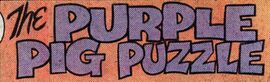 The Purple Pig Puzzle title card