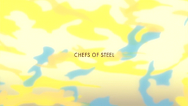 Chefs of Steel episode title card
