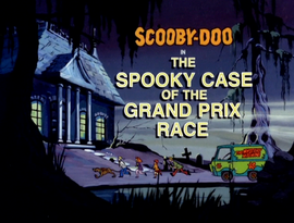 The Spooky Case of the Grand Prix Race title card