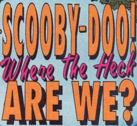 Scooby-Doo! Where the Heck Are We? title card