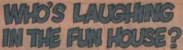 File:Who's Laughing in the Fun House title card.jpg