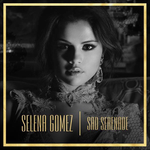 Sad Serenade | Selena ...