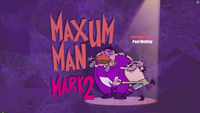 Maxum Man Mark 2