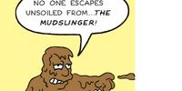 The MudSlinger
