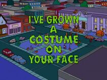 I've Grown a Costume on Your Face