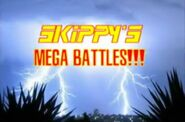 Skippy's Mega Battles!!!