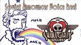 Skullgirls Encore - Soviet Announcer Voice Reel