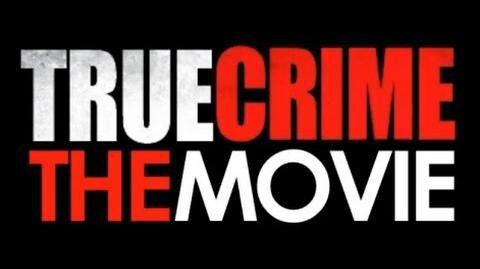 True Crime The Movie - Full Movie HD-1