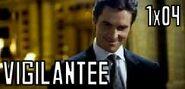 1x04 Vigilantee
